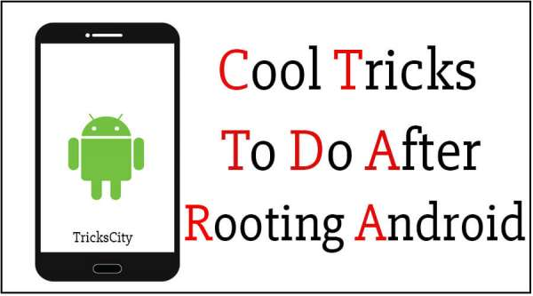 cool tricks to do after rooting android 1