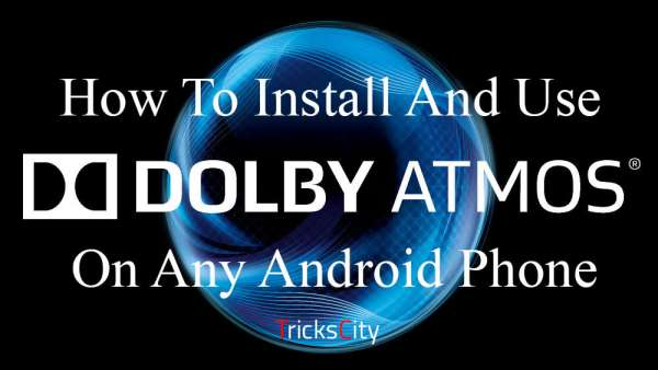 how-to-install-dolby-atmos-on-android