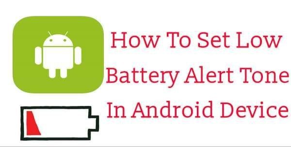 How To Set Low Battery Notification Ringtone In Android