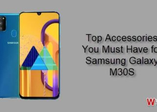 Top accessories you must have for Samsung Galaxy M30S