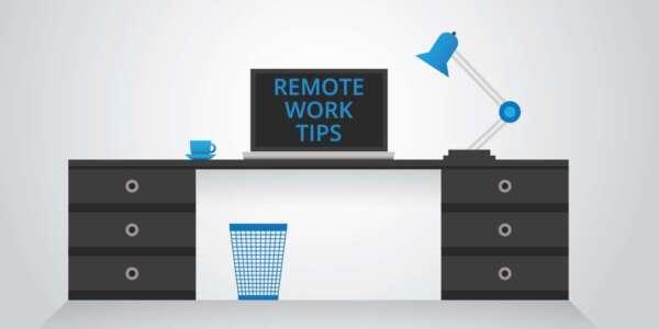 Best Remote Work Tips